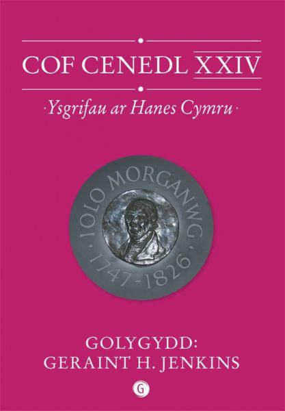 Cof Cenedl XXIV - Ysgrifau ar Hanes Cymru