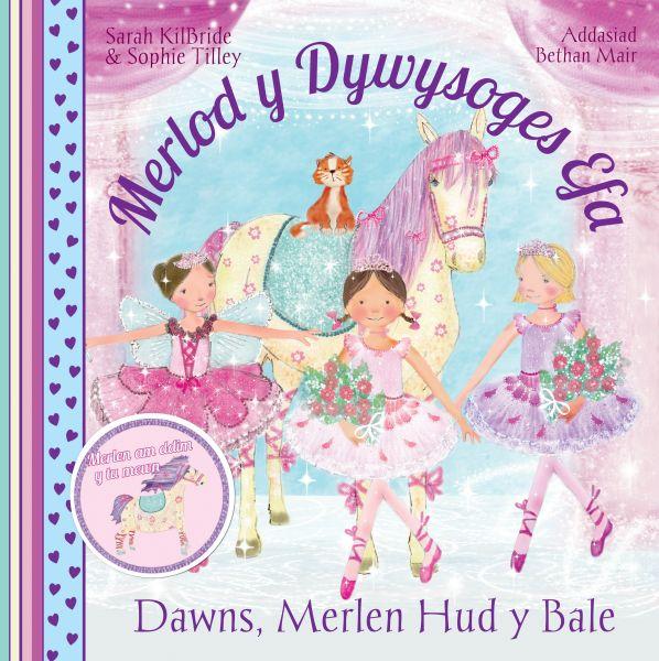 Cyfres Merlod y Dywysoges Efa: Dawns Merlen Hud y Bale