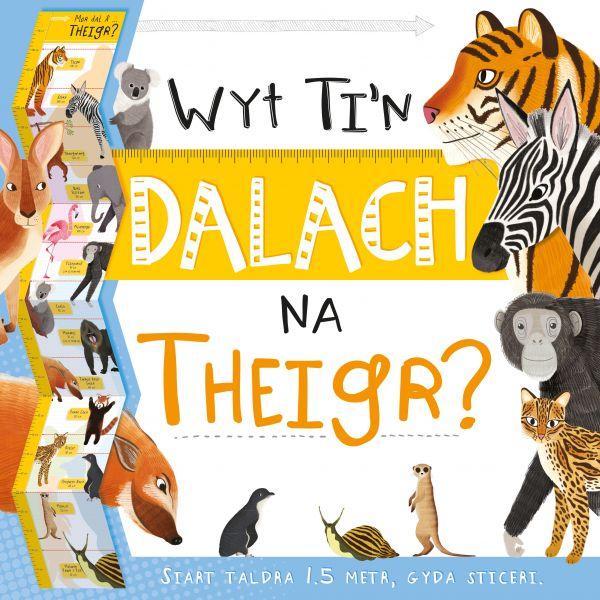 Wyt Ti'n Dalach Na Theigr?