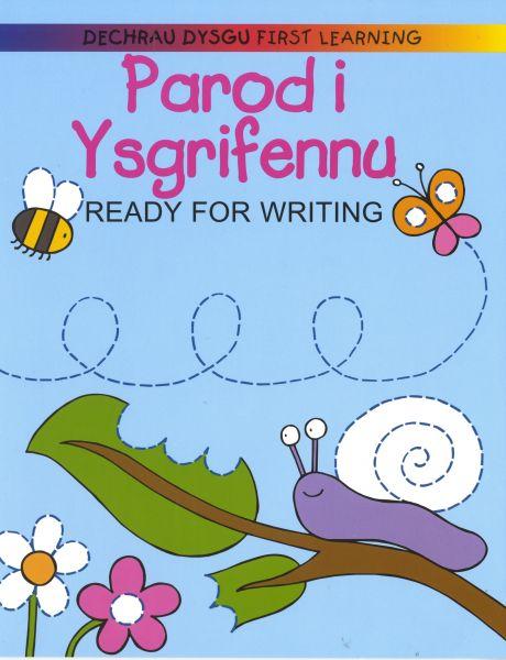 Dechrau Dysgu/First Learning: Parod i Ysgrifennu/Ready for Writing