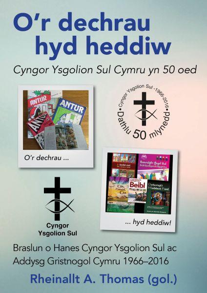 O'r Dechrau hyd Heddiw - Cyngor Ysgolion Sul Cymru yn 50 Oed