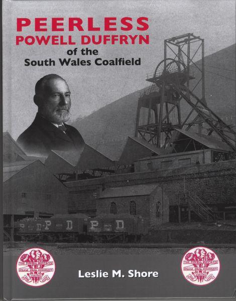 Peerless Powell Duffryn of the South Wales Coalfield
