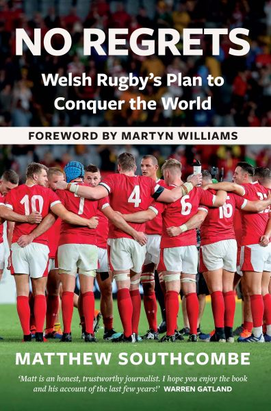 No Regrets - Welsh Rugby's Plan to Conquer the World