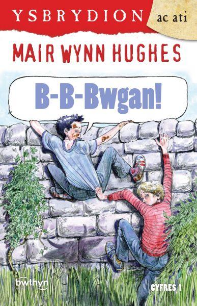 Cyfres Ysbrydion ac Ati: B-B-Bwgan!