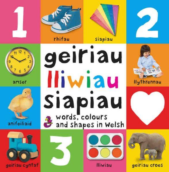 Geiriau Cyntaf: 3. Geiriau, Lliwiau, Siapiau – Words, Colours and Shapes in Welsh