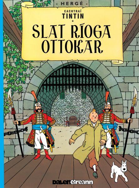 Tintin i Ngaeilge: Slat Ríoga Ottokar (Tintin in Irish)