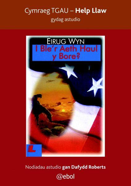 Help Llaw Gydag Astudio: i Ble'r Aeth Haul y Bore - Cymraeg TGAU
