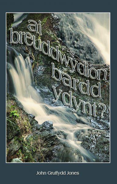 Ai Breuddwydion Bardd Ydynt?