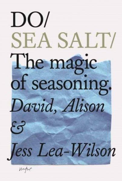 Do Sea Salt - The Magic of Seasoning