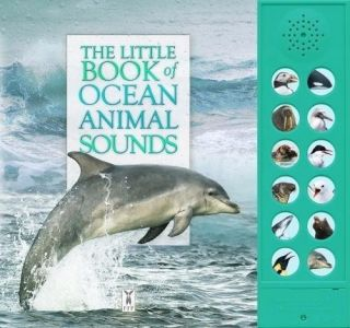 Little Book of Ocean Animal Sounds, The