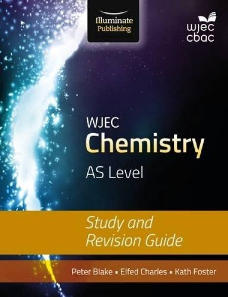 WJEC Chemistry AS Level - Study and Revision Guide
