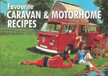 Favourite Caravan and Motorhome Recipes