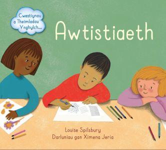 Awtistiaeth - Cwestiynau a Theimladau Ynghylch...