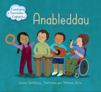 Anableddau - Cwestiynau a Theimladau Ynghylch...