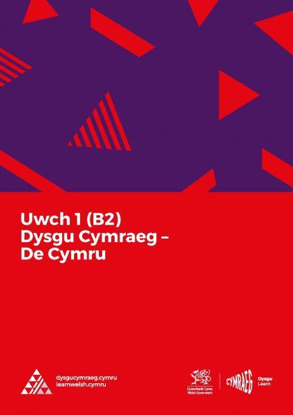 Dysgu Cymraeg: Uwch 1 (B2) - De Cymru/South Wales