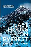 Last Hours on Everest - The Gripping Story of Mallory & Irvine's Fatal Ascent