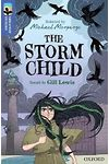 Oxford Reading Tree Greatest Stories: Storm Child, The