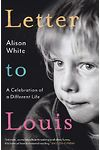 Letter to Louis - A Celebration of Different Life