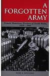 Studies in Welsh History Series: Forgotten Army, A - Female Munitions Workers of South Wales, 1939-1945