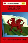 Welsh Heritage Series: 4. History of the Red Dragon, A