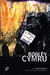 Cyfres Dal y Gannwyll: Borley Cymru