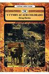 Llyfrau Llafar Gwlad:50. Cymry ac Aur Colorado, Y