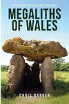 Megaliths of Wales - Mysterious Sites in the Landscapes