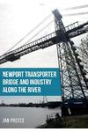 Newport Transporter Bridge and Industry Along the River