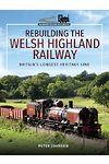 Rebuilding the Welsh Highland Railway - Britain's Longest Heritage Line