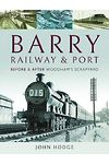 Barry, Its Railway & Port - Before & After Woodham's Scrapyard