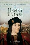 Following in the Footsteps of Henry Tudor - A Historical Journey