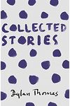 Collected Stories Dylan Thomas