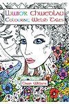 Lliwio'r Chwedlau / Colouring Welsh Tales