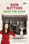 Hear the Echo - Two Strong Welsh-italian Women... Separated by a Lifetime, Linked Forever