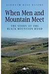 When Men and Mountain Meet - The Story of the Black Mountain Road