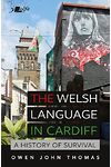 Welsh Language in Cardiff, The - A History of Survival