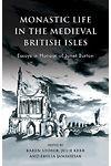 Monastic Life in the Medieval British Isles - Essays in Honour of Janet Burton