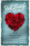 Red Hearts and Roses? - Welsh Valentine Songs and Poems