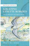 Writing Wales in English: Locating Lynette Roberts - 'Always Observant and Slightly Obscure'