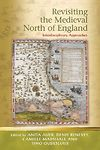 Revisiting the Medieval North of England