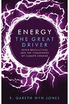 Energy, The Great Driver - Seven Revolutions and the Challenges of Climate Change