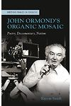 Writing Wales in English: John Ormond's Organic Mosaic