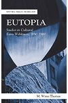 Writing Wales in English: Eutopia - Studies in Cultural Euro-Welshnes, 1850-1980