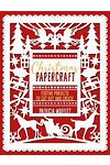 Christmas Papercraft - Festive Projects to Cut out and Create