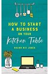 How to Start a Business on Your Kitchen Table