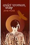 Quiet Woman, Stay