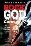 Rock God Complex - The Mickey Hunter Story