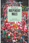 Towards an Independent Wales: (2nd Edition)