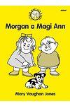 Cyfres Darllen Stori: Morgan a Magi Ann