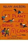 Plant a'r Drwg yn y Caws, Y